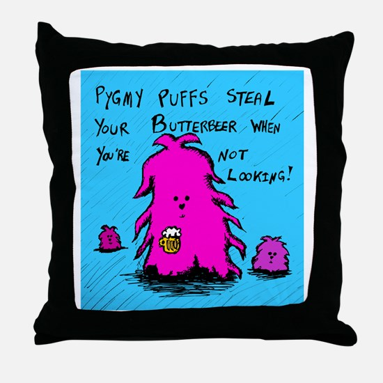 pygmy puffs steal your butterbeer Throw Pillow