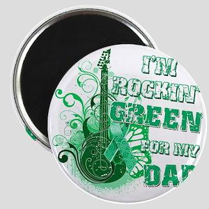 Im Rockin Green for my Dad Magnet
