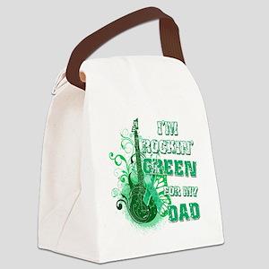 Im Rockin Green for my Dad Canvas Lunch Bag