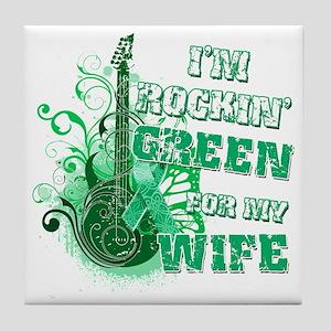 Im Rockin Green for my Wife Tile Coaster