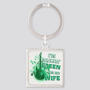 Im Rockin Green for my Wife Square Keychain