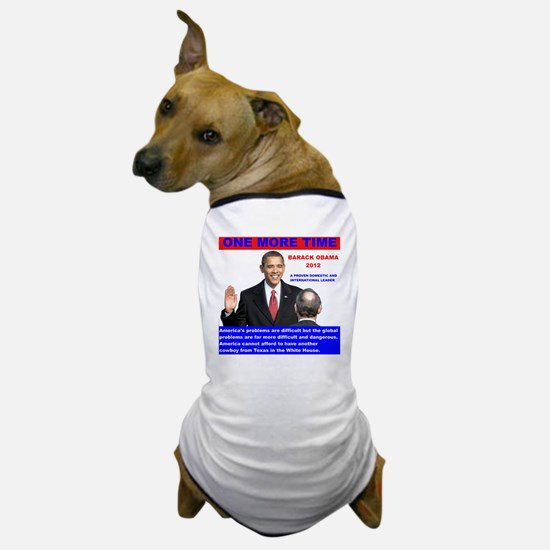 Obama-inauguration-One-More-Time Dog T-Shirt