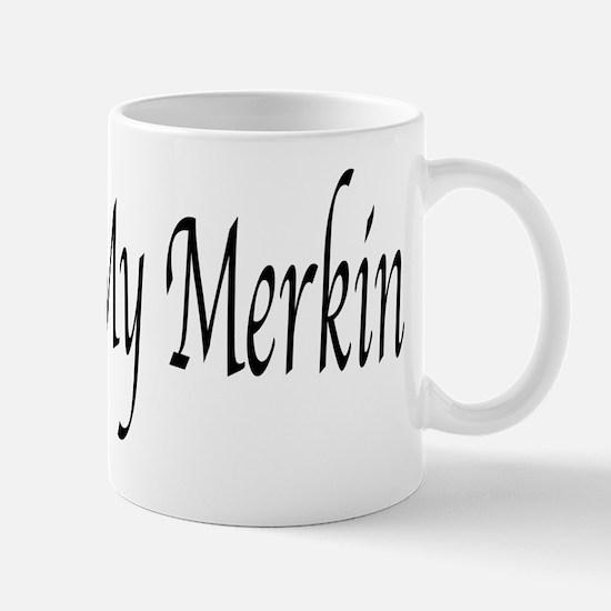 I Love My Merkin Mug