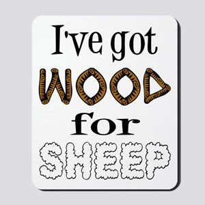 Wood for Sheep (text) Mousepad