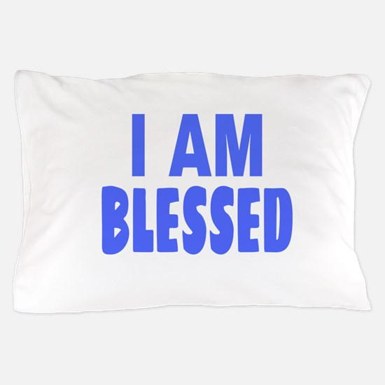 I Am Blessed Pillow Case