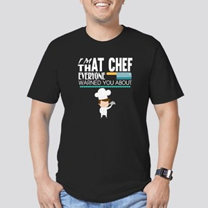 I'm That Chef Everyone Warned You About T T-Shirt