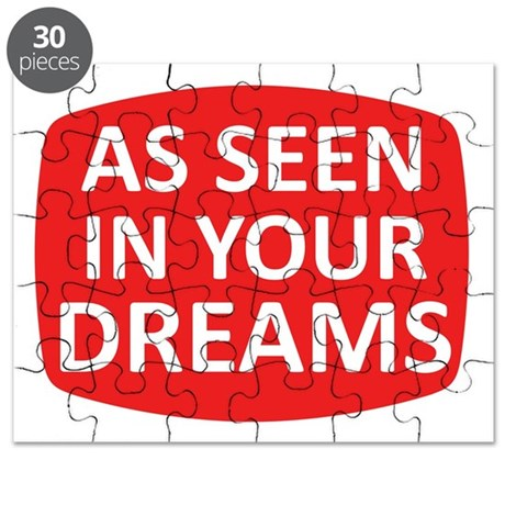 AS SEEN IN YOUR DREAMS Puzzle