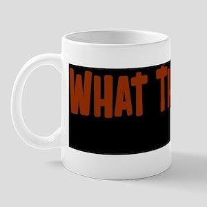 What The Hell_bumper Mug