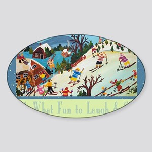 fun to laugh and ski greeting card Sticker (Oval)