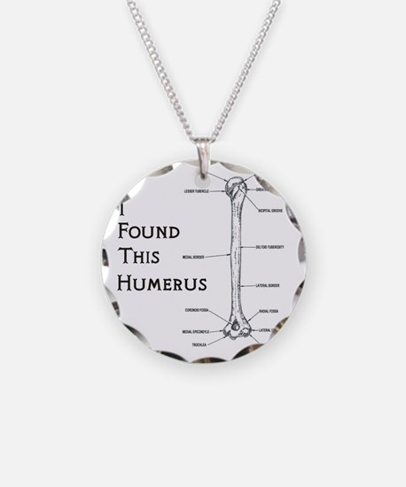 I found this humerus Necklace