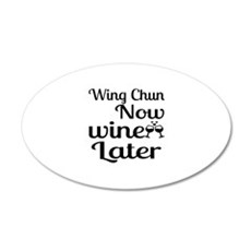 Wing Chun Now Wine Later Wall Decal