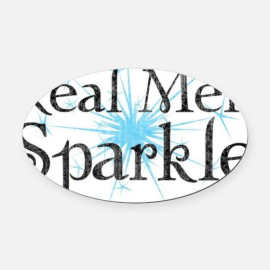 Real Men Sparkle 2 Oval Car Magnet