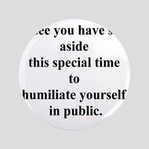 "humiliateyourself 3.5"" Button"