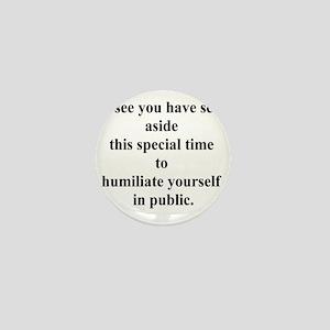 humiliateyourself Mini Button