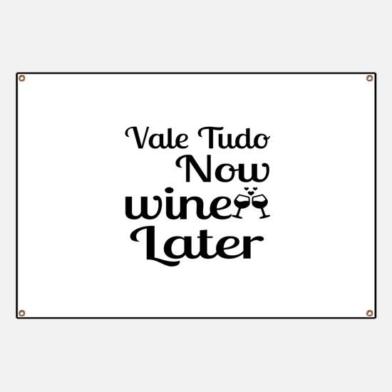 Vale Tudo Now Wine Later Banner