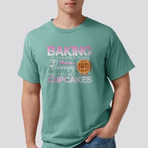 Baking Is Cheaper Than Therapy T Shirt T-Shirt
