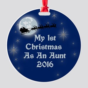 1St Christmas As An Aunt 2016 Round Ornament