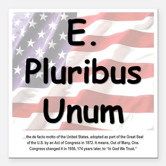"""E Pluribus Unum Square Car Magnet 3"""" x 3"""""""