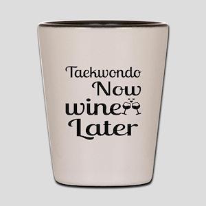Taekwondo Now Wine Later Shot Glass