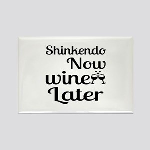 Shinkendo Now Wine Later Rectangle Magnet