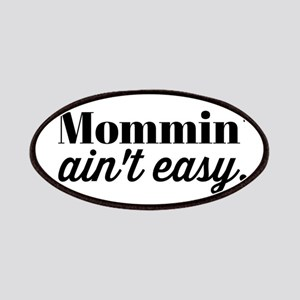 Mommin Aint Easy Patch