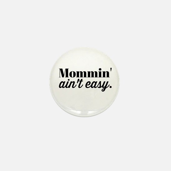 Mommin Aint Easy Mini Button (10 pack)
