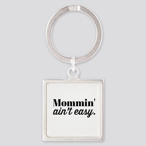 Mommin Aint Easy Keychains