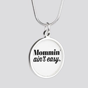 Mommin Aint Easy Necklaces
