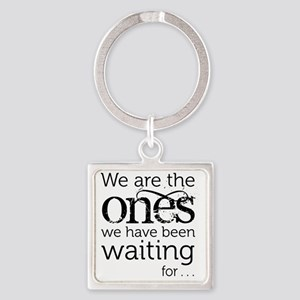 We are the ones Square Keychain