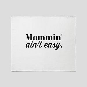 Mommin Aint Easy Throw Blanket
