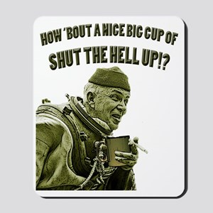 CUP OF SHUT THE HELL UP Mousepad