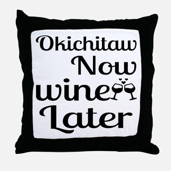 Okichitaw Now Wine Later Throw Pillow