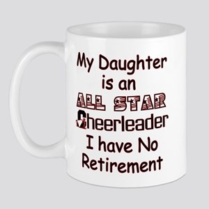 My Daugher Cheers I have No Retirement Mug