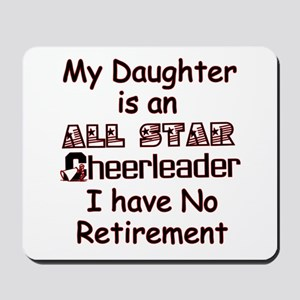 My Daugher Cheers I have No Retirement Mousepad