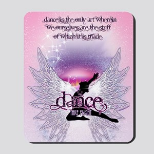 Dance is the Only Art Poster Mousepad