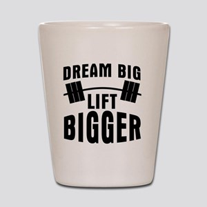 dream-big-lift-bigger Shot Glass