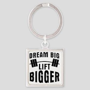 dream-big-lift-bigger Square Keychain
