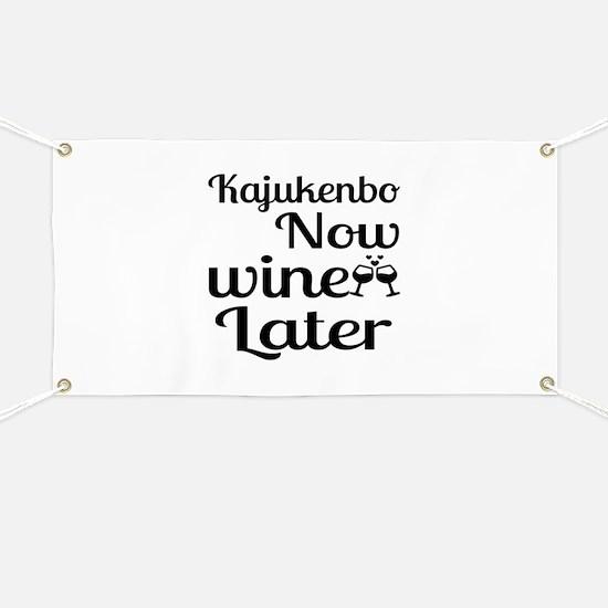 Kajukenbo Now Wine Later Banner