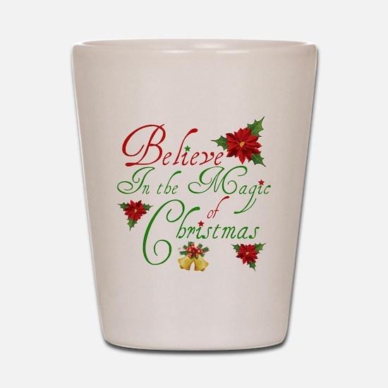Believe In The Magic Shot Glass