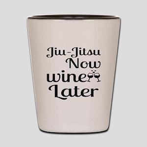 Jiu-Jitsu Now Wine Later Shot Glass