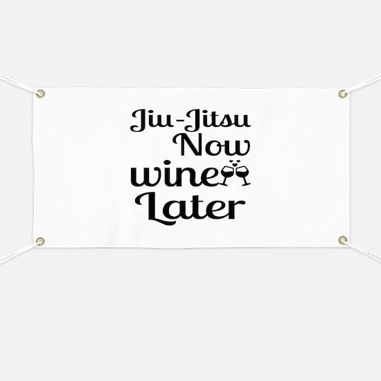Jiu-Jitsu Now Wine Later Banner