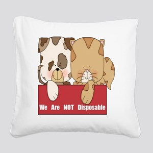 we are not disposable-001 Square Canvas Pillow