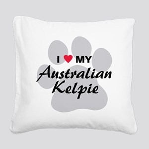 I Love My Australian Kelpie Square Canvas Pillow