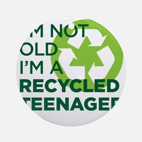 RECYCLEDTEEN copy Round Ornament