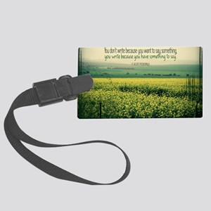 Write To Say Quote on Large Fram Large Luggage Tag