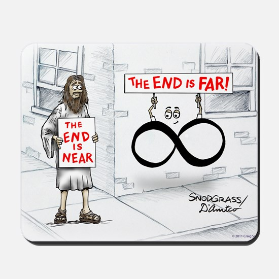 Pi_30 End Not Near (10x10 Color) Mousepad
