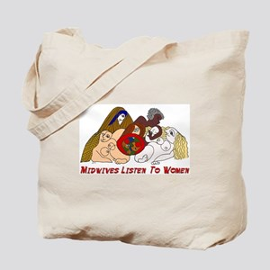 Midwives Listen to Women Tote Bag