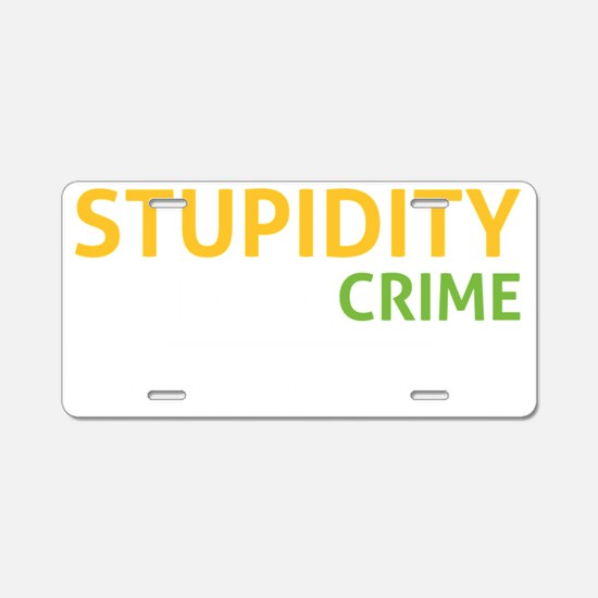 stupidity wh Aluminum License Plate