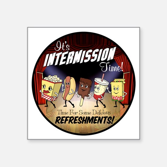 "Intermission Time Square Sticker 3"" x 3"""