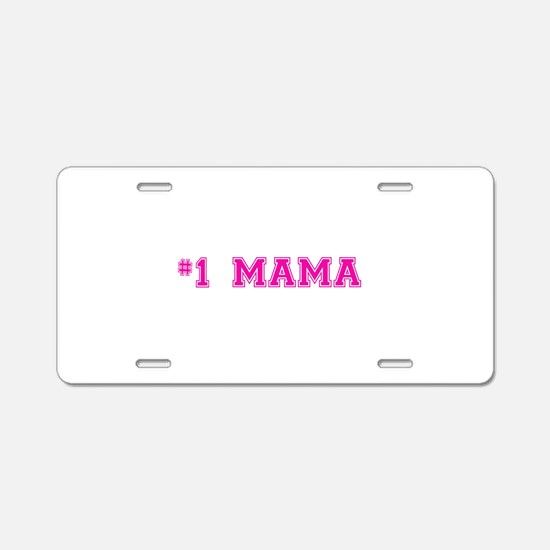 #1 Mama in hot pink Aluminum License Plate